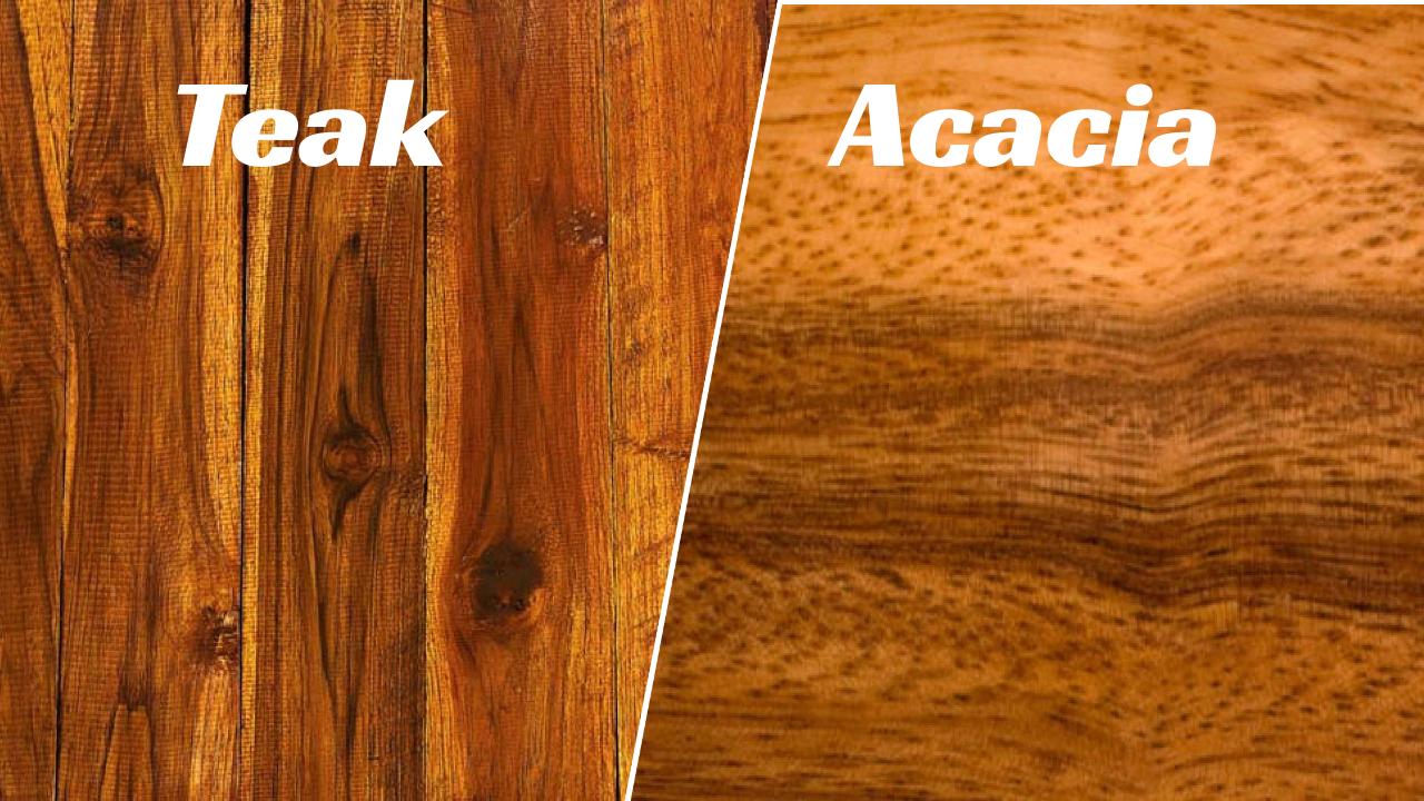 teak vs acacia